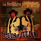 La Verdadera Historia Vol. 1 by Luis Y Julian