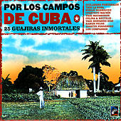 Por Los Campos De Cuba - 25 Guajiras Inmortales by Various Artists