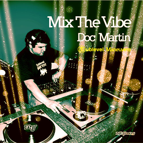 Mix The Vibe: Doc Martin (Digital Edition) by Various Artists