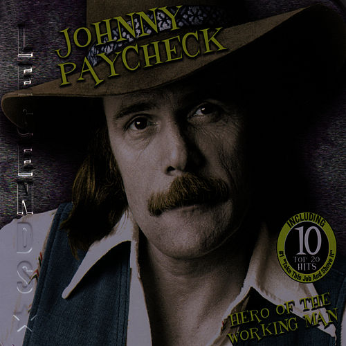 Hero of the Working Man by Johnny Paycheck