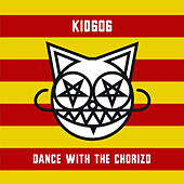 Dance with the Chorizo EP by Kid606