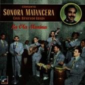 Lo Ola Marina - Canta Bienvenido Granda by La Sonora Matancera