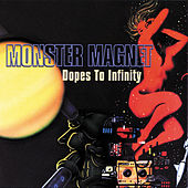 Dopes To Infinity by Monster Magnet