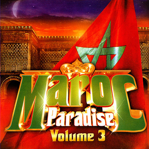 Maroc Paradise Volume 3 by Various Artists