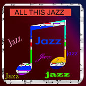 All This Jazz by Various Artists