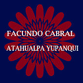 Facundo Cabral & Atahualpa Yupanqui by Various Artists