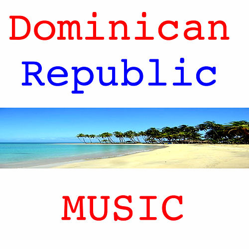 Hello! Doninican Republic Music by Various Artists