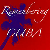 Remembering Cuba by Various Artists
