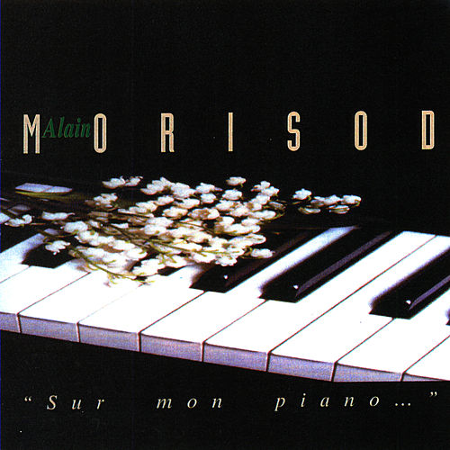 Sur Mon Piano… by Alain Morisod