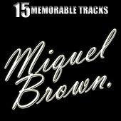 15 Memorable Tracks by Miquel Brown