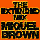 The Extended Mix by Miquel Brown