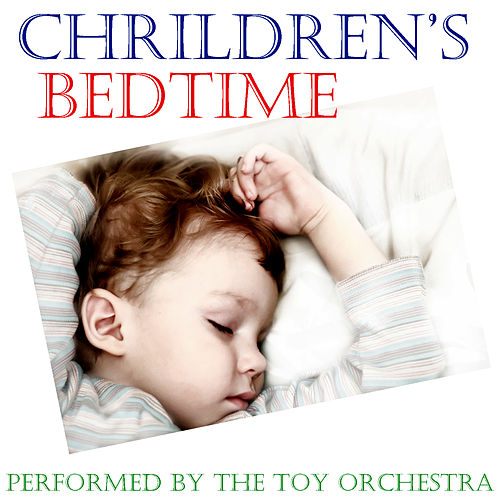 Children's Bedtime by Performed By The Toy Orchesra