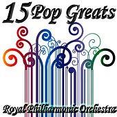 15 Pop Greats by Royal Philharmonic Orchestra