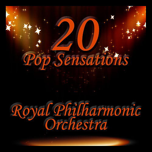 20 Pop Sensations by Royal Philharmonic Orchestra