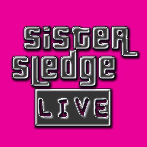 Sister Sledge Live by Sister Sledge