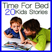 Time For Bed - 20 Kids Stories by Kids - Story