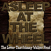 The Letter That Johnny Walker Read by Asleep at the Wheel