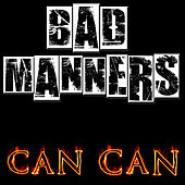 Can Can by Bad Manners