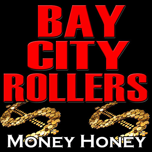 Money Honey by Bay City Rollers