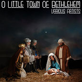 O Little Town Of Bethlehem by Various Artists