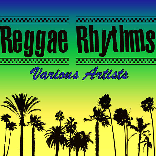Reggae Rhythms by Various Artists