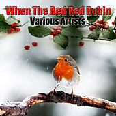 When The Red Red Robin by Various Artists