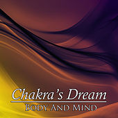 Body And Mind by Chakra's Dream