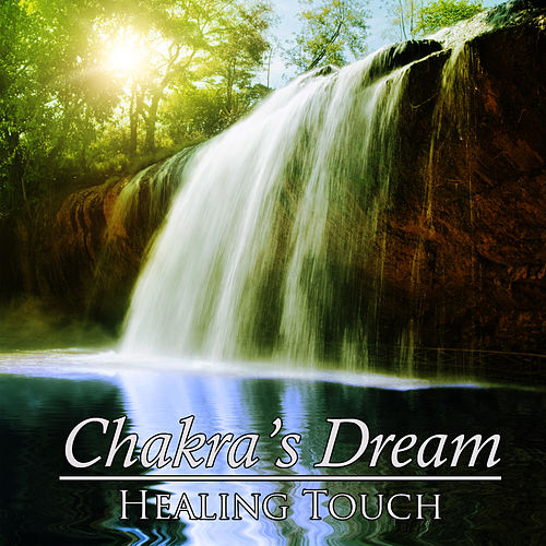 Healing Touch by Chakra's Dream