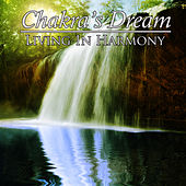 Living In Harmony by Chakra's Dream