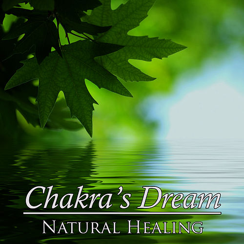 Natural Healing by Chakra's Dream