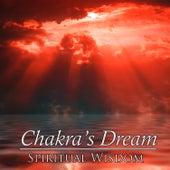 Spiritual Wisdom by Chakra's Dream