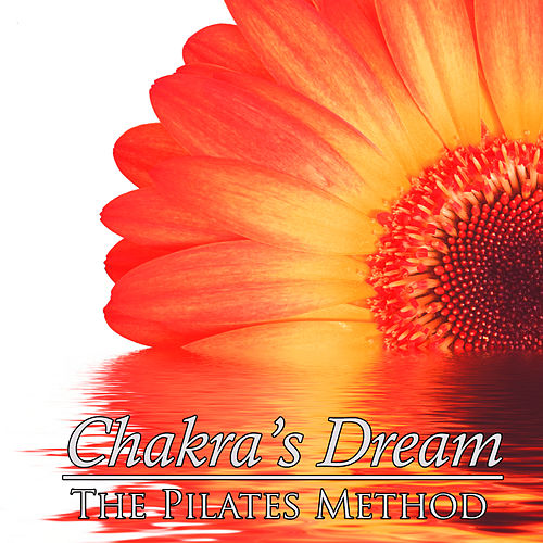 The Pilates Method by Chakra's Dream