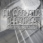 An Acoutic Christmas by Christmas Acoustica