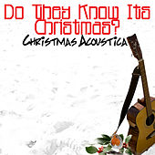 Do They Know It's Christmas? by Christmas Acoustica