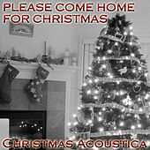 Please Come Home For Christmas by Christmas Acoustica