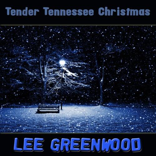 Tender Tennessee Christmas by Lee Greenwood