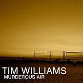 Murderous Air - Single by Tim Williams