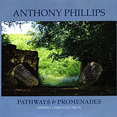 Pathways & Promenades Missing Link Vol IV by Anthony Phillips