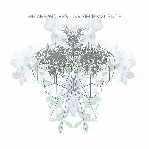Invisible Violence by We Are Wolves
