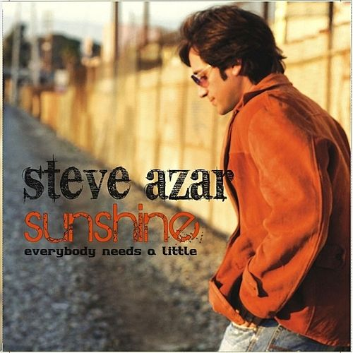Sunshine (Everybody Needs A Little) - Single by Steve Azar
