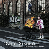 From Across the Street by Doug Stanhope