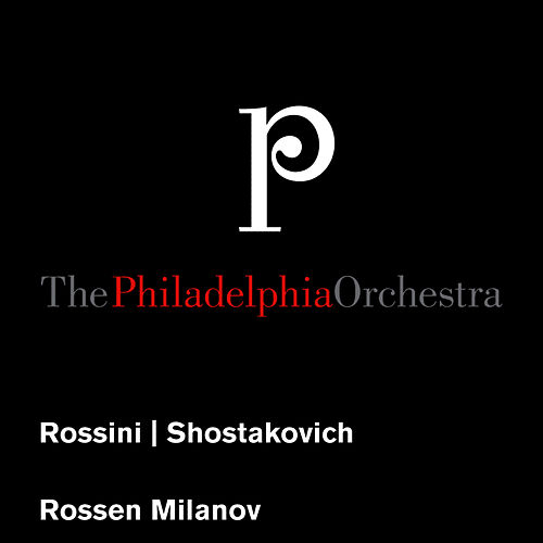 Rossini: Overture to William Tell - Shostakovich: Symphony No. 15 by Philadelphia Orchestra
