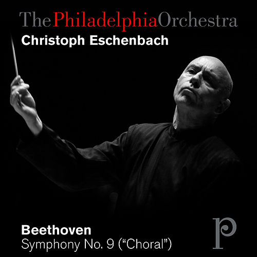 Beethoven: Symphony No. 9 by Philadelphia Orchestra