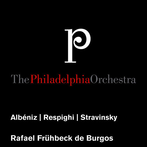 Albéniz: Excerpts from Suite Española - Respighi: The Fountains of Rome, et al. by Philadelphia Orchestra