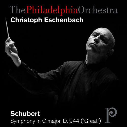 Schubert: Symphony in C Major, D. 944 'Great' by Philadelphia Orchestra