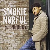 Can't Nobody by Smokie Norful