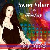 True Colors (Featuring Rainfairy) by Sweet Velvet