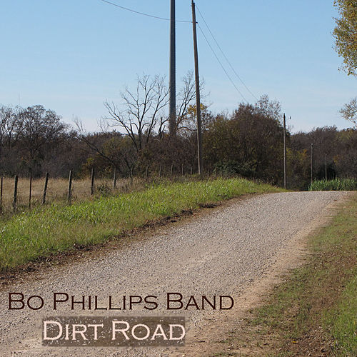 Dirt Road by Bo Phillips