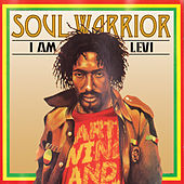 Soul Warrior - I Am Levi by Ijahman Levi