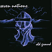 Old Ground by Seven Nations